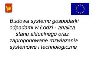 """ Projekt ""Gospodarka odpadami komunalnymi nr 2000/PL/16/P/PE/006"""