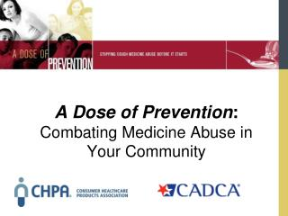 A Dose of Prevention :  Combating Medicine Abuse in Your Community