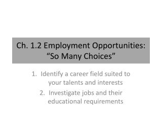 "Ch. 1.2 Employment Opportunities: ""So Many Choices"""