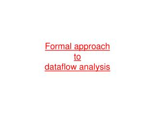 Formal approach  to  dataflow analysis