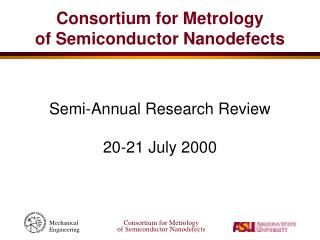 Consortium for Metrology of Semiconductor Nanodefects