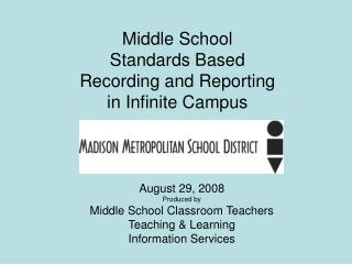 Middle School  Standards Based  Recording and Reporting  in Infinite Campus