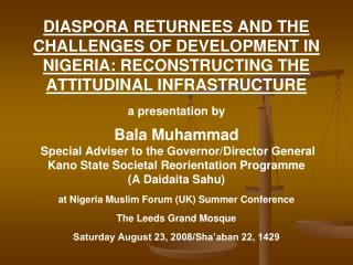 DIASPORA RETURNEES AND THE CHALLENGES OF DEVELOPMENT IN NIGERIA: RECONSTRUCTING THE ATTITUDINAL INFRASTRUCTURE  a presen