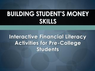 BUILDING STUDENT'S MONEY SKILLS