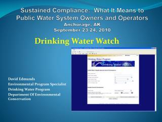 David Edmunds Environmental Program Specialist Drinking Water Program