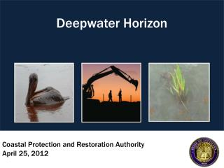 Coastal Protection and Restoration Authority April 25, 2012