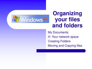 Organizing your files and folders