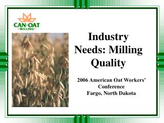 Industry Needs: Milling Quality