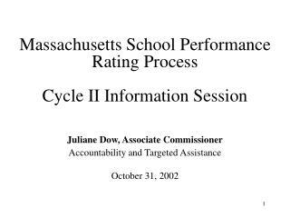 Massachusetts School Performance Rating Process Cycle II Information Session