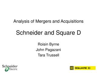 Analysis of Mergers and Acquisitions   Schneider and Square D