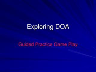 Exploring DOA