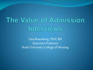 The Value  of Admission  Interviews