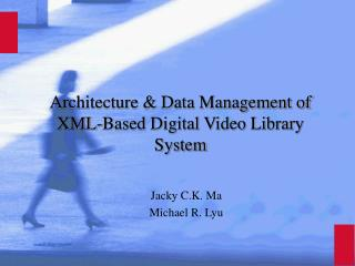 Architecture & Data Management of XML-Based Digital Video Library System