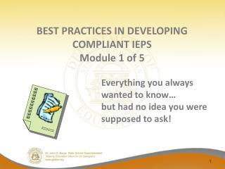 BEST PRACTICES IN DEVELOPING  COMPLIANT IEPS Module 1 of 5
