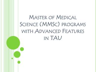 Master of Medical Science (MMSc) programs with Advanced Feat