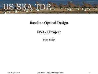 Baseline Optical Design DVA-1 Project Lynn Baker