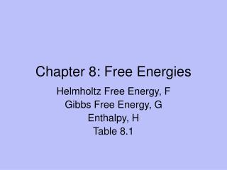 Chapter 8: Free Energies