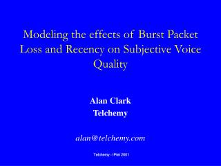 Modeling the effects of Burst Packet Loss and Recency on Subjective Voice Quality