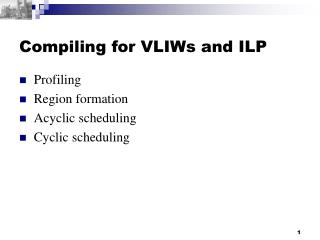 Compiling for VLIWs and ILP