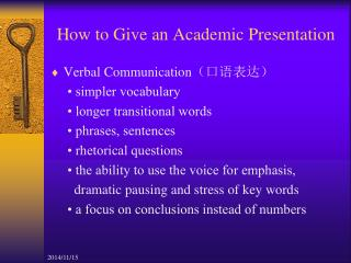 How to Give an Academic Presentation