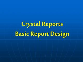 Crystal Reports Basic Report Design