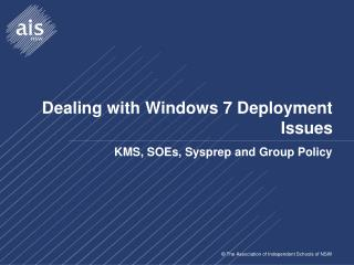 Dealing with Windows 7 Deployment Issues