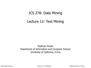 ICS 278: Data Mining Lecture 12: Text Mining