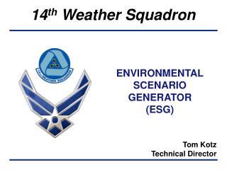 ENVIRONMENTAL SCENARIO GENERATOR (ESG)