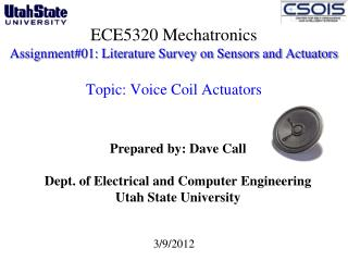Prepared by: Dave Call Dept. of Electrical and Computer Engineering  Utah State University