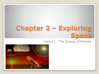 Chapter 2 � Exploring Space