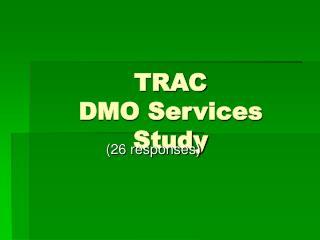 TRAC DMO Services Study
