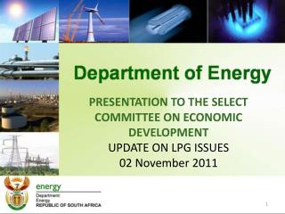 PRESENTATION TO THE SELECT COMMITTEE ON ECONOMIC DEVELOPMENT UPDATE ON LPG ISSUES 02 November 2011