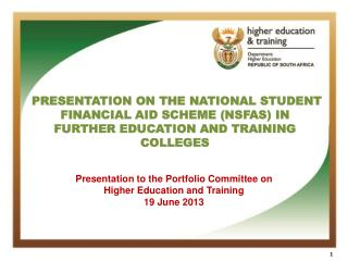 PRESENTATION ON THE NATIONAL STUDENT FINANCIAL AID SCHEME (NSFAS) IN