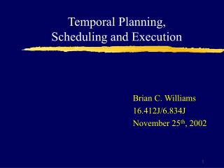 Temporal Planning, Scheduling and Execution