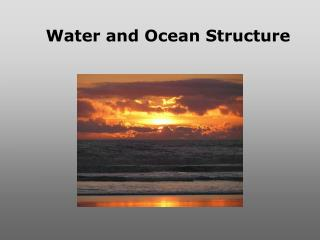 Water and Ocean Structure