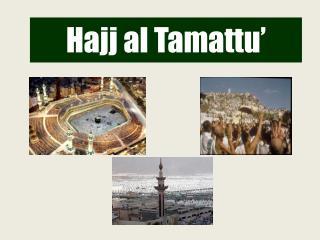 Hajj al  Tamattu '