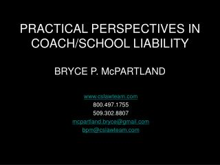 PRACTICAL PERSPECTIVES IN COACH/SCHOOL LIABILITY