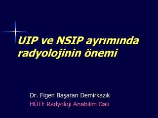 UIP ve NSIP ayrımında radyolojinin önemi