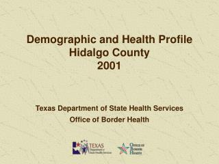 Demographic and Health Profile Hidalgo County 2001