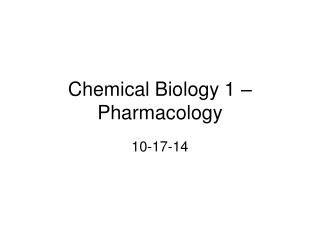 Chemical Biology 1 – Pharmacology