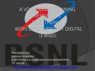 PRESENTED BY SHIVAM UPADHYAY ELECTRONICS & COMMUNICATION ENGINEERING YIT JAIPUR