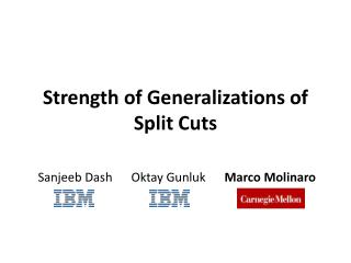Strength of  Generalizations of Split Cuts