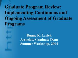 Graduate Program Review: Implementing Continuous and Ongoing Assessment of Graduate Programs