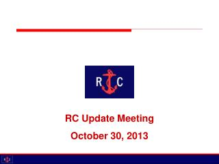 RC Update Meeting October 30, 2013