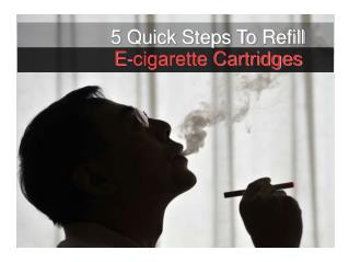 5 Quick Steps To Refill E-cigarette Cartridges