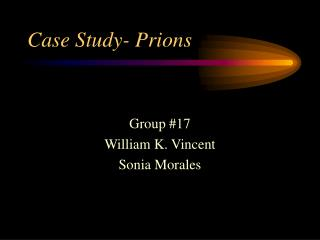Case Study- Prions