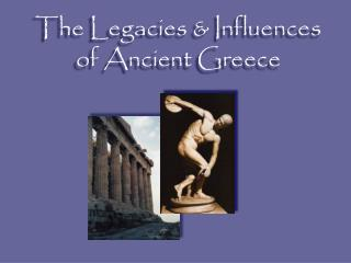 The Legacies & Influences of Ancient Greece