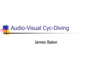 Audio-Visual Cyc-Diving