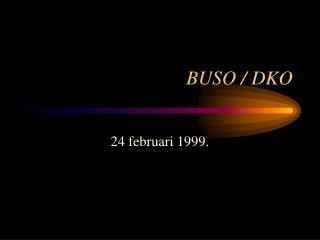 BUSO / DKO