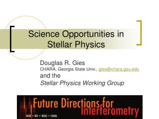 Science Opportunities in Stellar Physics